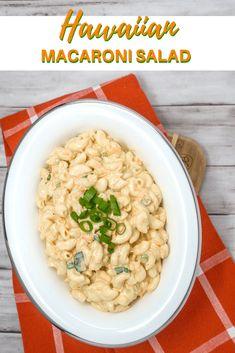 Authentic Hawaiian Macaroni Salad Recipe - I Believe I Can Fry Hawaiin Macaroni Salad, Easy Macaroni Salad, Macaroni Recipes, Mac Salad Recipe, Pasta Salad Recipes, How To Cook Quinoa, How To Cook Pasta, Hawaiian Dishes, Hawaiian Bbq