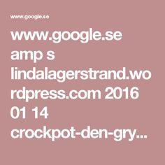 www.google.se amp s lindalagerstrand.wordpress.com 2016 01 14 crockpot-den-grymmaste-bolognesen-ever amp