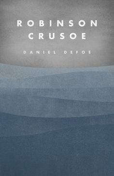 Crowdsourced book cover for Robinson Crusoe Best Books To Read, Great Books, New Books, Book Cover Design, Book Design, Public Domain Books, Robinson Crusoe, Beautiful Book Covers, Inspirational Books