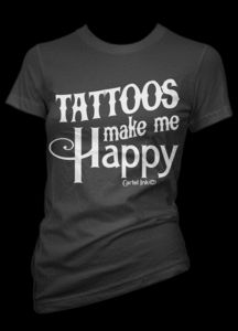 Tattoos Make Me Happy T-Shirt..even tho i dont have a ton, i love my tattoos! and if i could pull it off, i would so do a 1/2 sleeve..