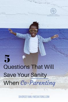 5 Questions That Will Save Your Sanity When Co-Parenting