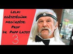 Lelki egészségünk megőrzése: Prof  Dr  Papp Lajos 3/3 Music, Youtube, Musica, Musik, Muziek, Music Activities, Youtubers, Youtube Movies, Songs