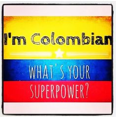 I'm Colombian 💃🏻 Colombian Culture, Colombian Girls, Colombian Food, Find Quotes, Me Quotes, Qoutes, Spanish Classroom, Make You Cry, Quote Posters