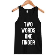 About Two Words One Finger Tank Top DAPThis tank top is Made To Order, we print one by one so we can control the quality. We use DTG Technology to print tank tops First Finger, Printed Tank Tops, Print Tank, Size Chart, Overalls, This Or That Questions, Words, Cricut Ideas, Technology