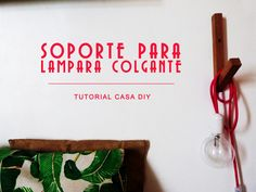 bracket wall sconce, cable lamp, cable lamp bracket, cable lamp soport, cable textil, Carpintería, deco, Decoration, DIY, Handmade, iluminación, lámpara colgante, Madera, pendant lamp, soporte para lámpara colgante, Tutorial, Wood