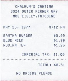 """Star Wars - CLEVER! Receipt from the Mos Eisley Cantina. (The bar's official name is Chalmun's Cantina, and Chalmun is the Wookiee owner of the establishment.) May 25, 1977 is the release date for Star Wars Episode IV, and of course, """"NO DROIDS PLEASE""""."""