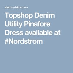 Topshop Denim Utility Pinafore Dress available at #Nordstrom