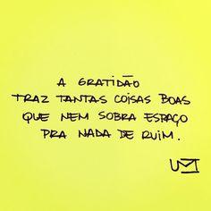 """""""A gratidão preenche."""" #regram @umcartao. #frases #citações #gratidão"""