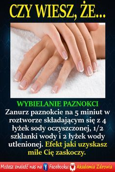 Wybielanie paznokci - Zdrowe poradniki Healthy Beauty, Healthy Skin, Health And Beauty, Beauty Care, Diy Beauty, Beauty Hacks, Beauty Tips, Natural Cosmetics, Good Advice