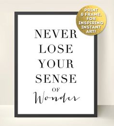 Never Lose Your Sense of Wonder - INSTANT DOWNLOAD Printable Digital Art. PERSONAL use only.
