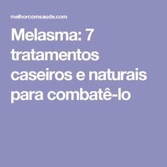 Melasma: 7 tratamentos caseiros e naturais para combatê-lo