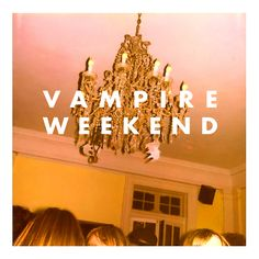 Vampire Weekend - Vampire Weekend | Community Post: 25 Albums You Need To Hear Before You Go To College