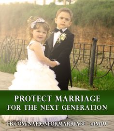 Protect marriage for the next generation. #1m1w