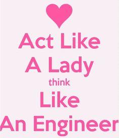 Act like a Lady think like an Engineer - Studying Motivation Civil Engineering Quotes, Engineering Girls, Engineering Humor, Transportation Engineering, Robotics Engineering, Design Jobs, Physics Humor, Funny School Jokes, Funny Jokes