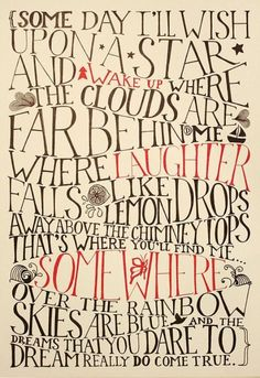 Somewhere Over the Rainbow. I think I might steal this idea and have the words painted in a banner around my daughter's room! They love Wizard of Oz Now Quotes, Great Quotes, Quotes To Live By, Inspirational Quotes, Star Quotes, Motivational, The Words, Visual Statements, Over The Rainbow