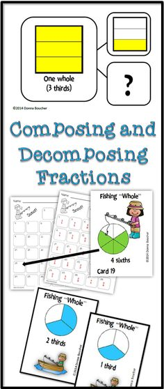 Fraction number bond cards for composing and decomposing fractions. Also include a Memory/Go Fish game and a Scoot game!