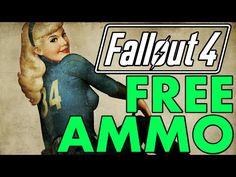 FALLOUT 4: Free Ammo Guide No Cheats or Hacks Required #PumaTutorials - YouTube