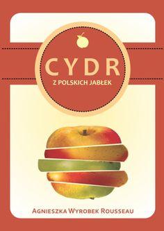 cydr z polskich jabłek - książka dzięki której już wiem co zrobić z jabłkami z sadu po babci ;-)  Zrobiłam cydr - wyszedł GENIALNIE