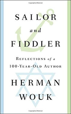 Sailor and Fiddler: Reflections of a 100-Year-Old Author by Herman Wouk http://www.amazon.com/dp/150112854X/ref=cm_sw_r_pi_dp_e-X1wb08NYAWR