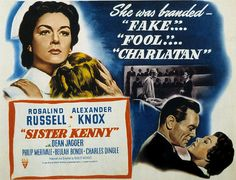 Sister Kenny, with Rosalind Russell, screenplay by Dudley Nichols