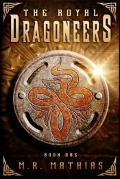 The Royal Dragoneers by M. R. Mathias - Temporarily FREE! @OnlineBookClub