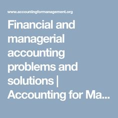 Financial and managerial accounting problems and solutions | Accounting for Management
