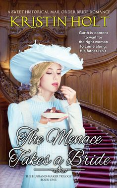 The Menace Takes a Bride (The Husband-Maker Trilogy, Book 1), a sweet western historical mail order bride romance novel (with comedy to keep things light) www.KristinHolt.com