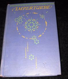 """Imperturbe""  he envies all men, plants, and animals by Elliot Paul HC 1st 1924"