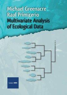 Multivariate analysis of ecological data / Michael Greenacre, Raul Primicerio