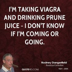 Dangerfield Quotes Sayings Wife Funny Humour Rodney Dangerfield Quotes Funny Signs, Funny Jokes, Hilarious, Funny Shit, Funny Humour, Funny Stuff, Drinking Jokes, Meaningful Quotes, Inspirational Quotes