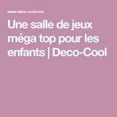 Une salle de jeux méga top pour les enfants | Deco-Cool