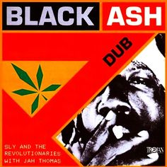 SLY & THE REVOLUTIONARIES with JAH THOMAS - Black Ash Dub ℗ 1980, Trojan