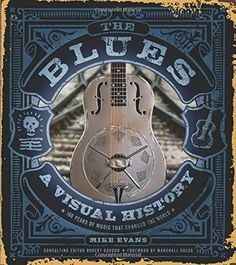 The Blues: A Visual History by Mike Evans http://www.amazon.com/dp/1454912537/ref=cm_sw_r_pi_dp_4.mtvb05X9WYZ