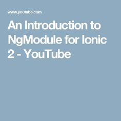 An Introduction to NgModule for Ionic 2 - YouTube