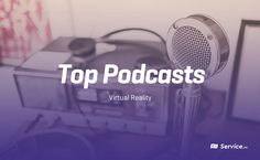 Top 10 VR Podcasts