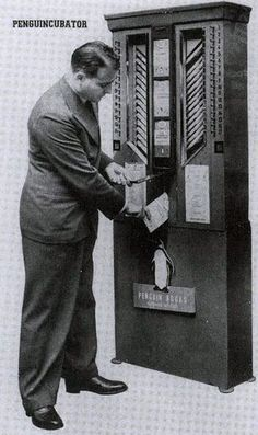 The Penguincubator: The 1937 Vending Machine for Books  I want one!! In my house...in a book cave.