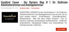 Suedtirol Career - Der Karriereblog # 1 in Südtirol für Südtiroler Arbeitnehmer und Arbeitnehmerinnen. Lesen Sie mehr: http://www.suedtirolcareer.com/2013/09/suedtirol-career-der-karriere-blog-1_9.html