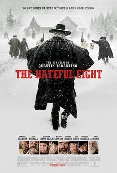 A. Hateful 8 | January 2016 What a great movie to kick off the year!