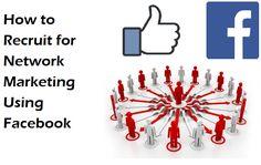 How to Recruit for Network Marketing Using Facebook - http://www.jasonleehq.com/recruit-network-marketing-facebook/ Internet Marketing, Lead Generation, Marketing, Network Marketing, Networking, Social Media Marketing