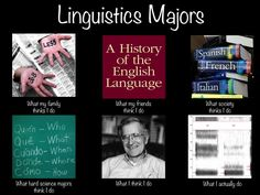 linguistics majors. Dear God, is this accurate!