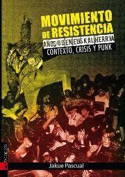 Movimiento de resistencia años ochenta en Euskal Herria : contexto, crisis y…