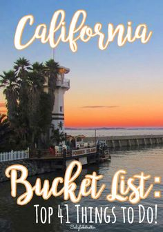 California Bucket List--Top 41 Things to Do