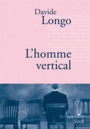 L'homme vertical -Davide Longo - Traduit par Dominique Vittoz / Stock - onlalu.com -