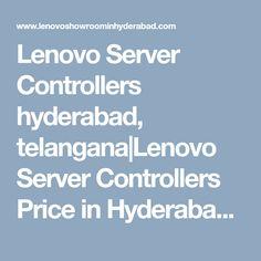 Lenovo Server Controllers hyderabad, telangana|Lenovo Server Controllers Price in Hyderabad|Server Controllers models|Server Controllers pricelist|Server Controllers service center|hyderabad|telangana|andhra Software Online, Hyderabad, Showroom, India, Models, Laptop, Templates, Goa India, Indie