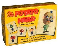 mr. potato head This was before the crappy plastic and you had to use a REAL potato!   Loved it.