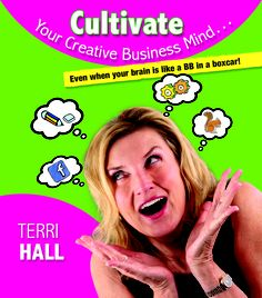 This page is dedicated to the book, Cultivate Your Creative Business Mind...Even when your brain is like a BB in a boxcar, written by author and business owner, Terri Hall.  https://www.facebook.com/TerriLynnHallAuthor?fref=ts