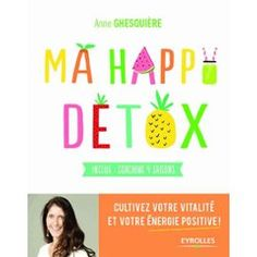 Happy Détox de Anne Ghesquière #Book #Détox #Healthy