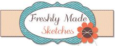Freshly Made Sketches: Past Sketches