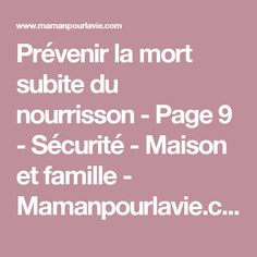 Prévenir la mort subite du nourrisson - Page 9 - Sécurité - Maison et famille - Mamanpourlavie.com