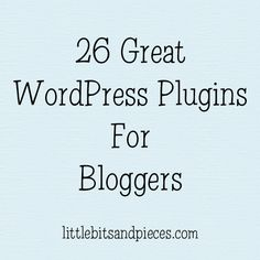 26 Great WordPress Plugins for Bloggers